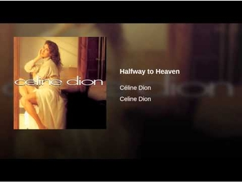 (Celine Dion + Kenny G = Halfway To Heaven)